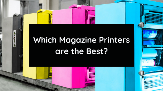 Which Magazine Printers Work Best?