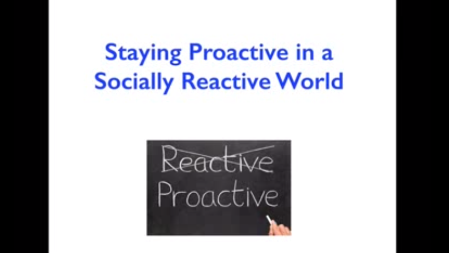 How To Stay Proactive in a Socially Reactive World