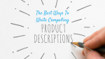 writing-compelling-product-descriptions