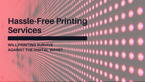 Hassle-Free Printing Services